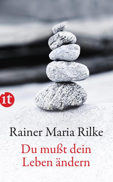 Rainer maria rilke du mußt dein leben ändern
