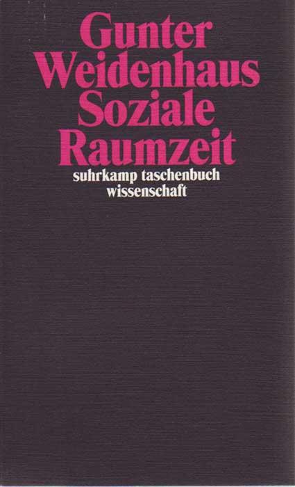 Rezension Gunter Weidenhaus Soziale Raumzeit Kulturbuchtipps De