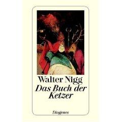 """Walter Nigg: """"Das Buch der Ketzer"""""""
