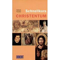 """Helmut Fischer: """"Schnellkurs Christentum"""""""