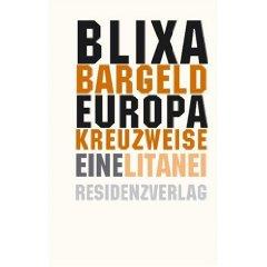 "Blixa Bargeld: ""Europa kreuzweise. Eine Litanei."""