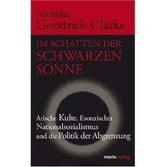 """Nicholas Goodrick-Clarke: """"Im Schatten der schwarzen Sonne"""""""
