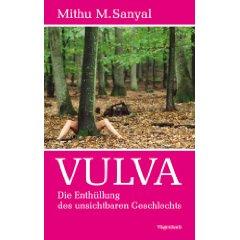 "Mithu M. Sanyal: ""Vulva"""