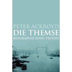 """Peter Ackroyd: """"Die Themse - Biographie eines Flusses"""""""