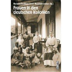 """Bechhaus-Gerst, Leutner (Hg.): """"Frauen in den deutschen Kolonien"""""""