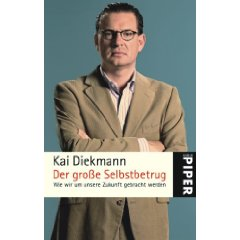 """Kai Diekmann: """"Der große Selbstbetrug"""""""