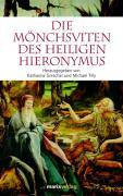 """Katharina Greschat, Michael Till (Hg.): """"Die Mönchsviten des Heiligen Hieronymus"""""""