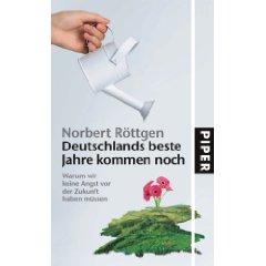 """Norbert Röttgen: """"Deutschlands beste Jahre kommen noch"""""""