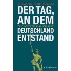 """Tillmann Bendikowski: """"Der Tag, an dem Deutschland entstand"""""""