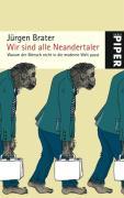"""Jürgen Brater: """"Wir sind alle Neandertaler"""""""