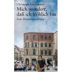 """Christoph Dieckmann:""""Mich wundert, daß ich fröhlich bin"""""""
