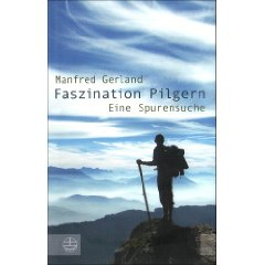 "Manfred Gerland: ""Faszination Pilgern"""
