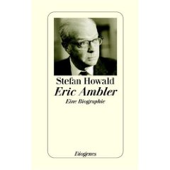 "Stefan Howald: ""Eric Ambler - Eine Biografie"""