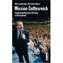 """Oda Lambrecht, Christian Baars: """"Mission Gottesreich. - Fundamentalistische Christen in Deutschland"""""""