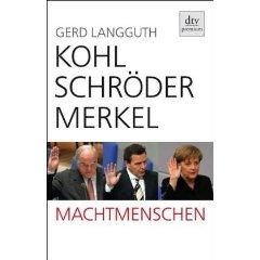 """Gerd Langguth: """"Kohl Schröder Merkel - Machtmenschen"""""""