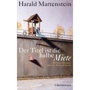 """Harald Martenstein: """"Der Titel ist die halbe Miete - Mehrere Versuche über die Welt von heute"""""""