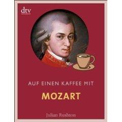 """Julian Rushton: """"Auf einen Kaffee mit... Mozart"""""""