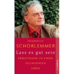 """Friedrich Schorlemmer: """"Lass es gut sein - Ermutigung zu einem gelingenden Leben"""""""