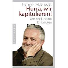 """Henryk M. Broder: """"Hurra, wir kapitulieren! - Von der Lust am Einknicken"""""""