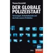 """Thomas Darnstädt: """"Der globale Polizeistaat - Terrorangst, Sicherheitswahn und das Ende unserer Freiheiten"""""""