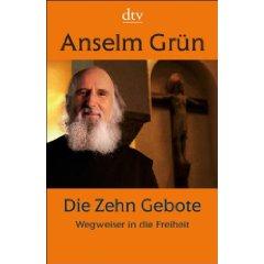 """Anselm Grün: """"Die Zehn Gebote - Wegweiser in die Freiheit"""""""