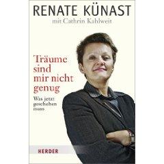"""Renate Künast: """"Träume sind mir nicht genug - Was jetzt geschehen muss"""""""