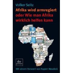 """Volker Seitz: """"Afrika wird armregiert - Wie man Afrika wirklich helfen kann"""""""