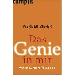 """Werner Siefer: """"Das Genie in mir - Warum Talent erlernbar ist"""""""