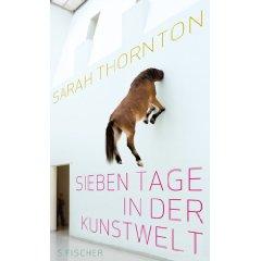 """Sarah Thornton: """"Sieben Tage in der Kunstwelt"""""""
