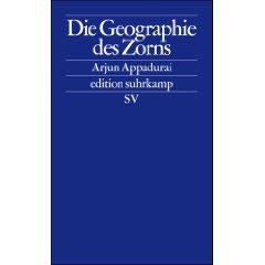 "Arjun Appadurai: ""Die Geographie des Zorns"""