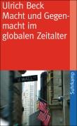 """Ulrich Beck: """"Macht und Gegenmacht im globalen Zeitalter"""""""