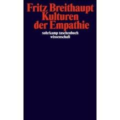 """Fritz Breithaupt: """"Kulturen der Empathie"""""""