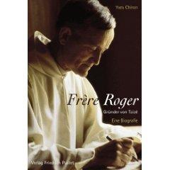 """Yves Chiron: """"Frère Roger Gründer von Taizé - Eine Biografie"""""""