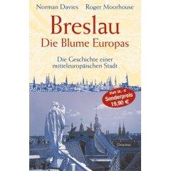 """Norman Davies, Roger Moorhouse: """"Breslau - Die Blume Europas"""""""