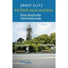 """Ernst Elitz: """"Ich bleib dann mal hier - Eine deutsche Heimatkunde"""""""