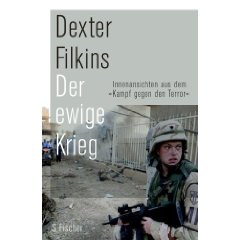 "Dexter Filkins: ""Der ewige Krieg - Innenansichten aus dem ""Kampf gegen den Terror"""""