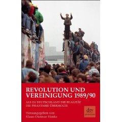 """Klaus-Dietmar Henke: """"Revolution und Vereinigung 1989/90"""""""