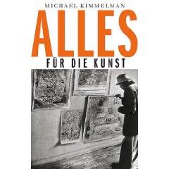 """Michael Kimmelman: """"Alles für die Kunst"""""""