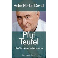 """Heinz Florian Oertel: """"Pfui Teufel - Über Verdrängtes und Vergessenes"""""""
