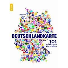 """Matthias Stolz: """"Deutschlandkarte - 101 unbekannte Wahrheiten"""""""