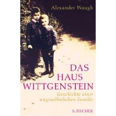 """Alexander Waugh: """"Das Haus Wittgenstein - Geschichte einer ungewöhnlichen Familie"""""""