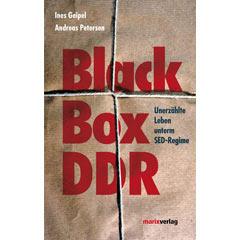 """Ines Geipel, Andreas Petersen: """"Black Box DDR - Unerzählte Leben unterm SED-Regime"""""""
