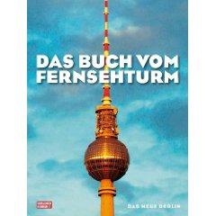 """Peter Jacobs, Peter Kroh, Thomas Kupfermann: """"Das Buch vom Fernsehturm"""""""