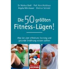 """Dr. Markus Groll u.a.: """"Die 50 größten Fitness-Lügen! - Was Sie über effektives Training und gesunde Ernährung wissen sollten"""""""