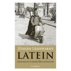 """Jürgen Leonhardt: """"Latein - Geschichte einer Weltsprache"""""""
