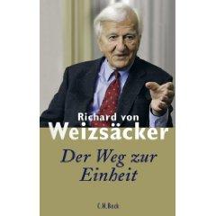 """Richard von Weizsäcker: """"Der Weg zur Einheit"""""""
