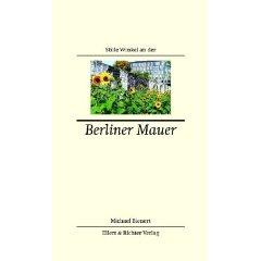 "Michael Bienert: ""Stille Winkel an der Berliner Mauer"""