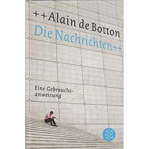 """Alain de Botton: """"Die Nachrichten – Eine Gebrauchsanweisung"""""""
