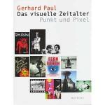 """Gerhard Paul: """"Das visuelle Zeitalter — Punkt und Pixel"""""""