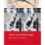 """Marion Beckers (Hg.): """"Alice Lex-Nerlinger – Fotomonteurin und Malerin"""""""
